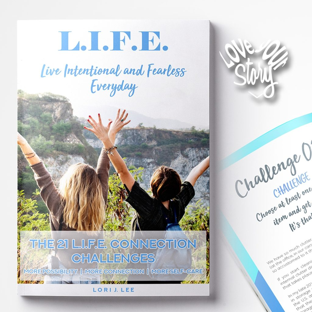 Episode 134 Living Intentional and Fearless Every day - Love Your Story